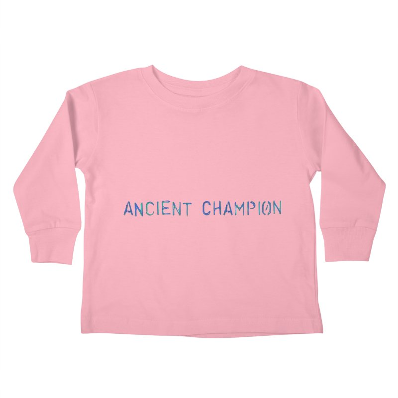 Ancient Champion Ancient Champion Logo Blue Kids Toddler Longsleeve T-Shirt by Dress like an Ancient Champion
