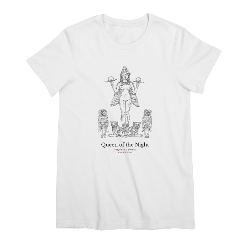 Queen of the Night Clothing Women's Premium T-Shirt by Ancient History Encyclopedia