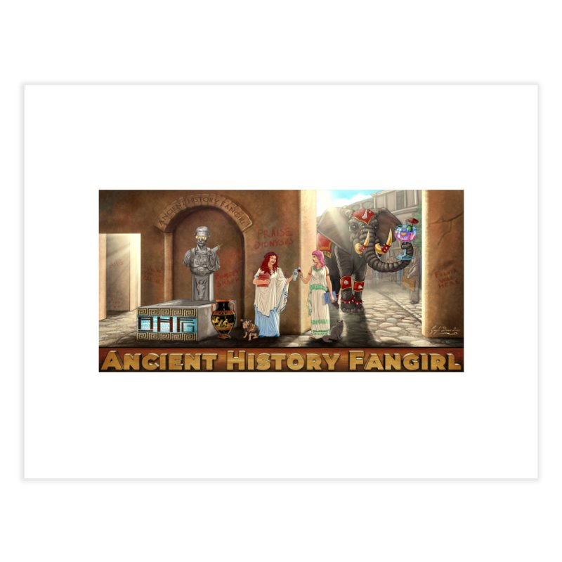 Fangirl Life Home Fine Art Print by ancienthistoryfangirl's Artist Shop