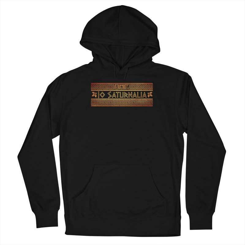 Io Saturnalia! Men's Pullover Hoody by ancienthistoryfangirl's Artist Shop