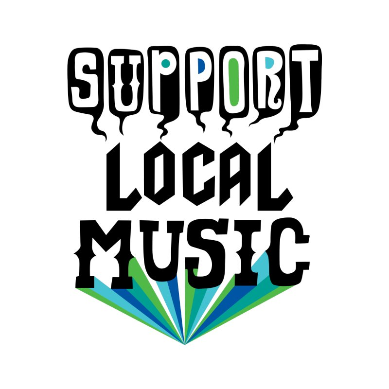 Support Local Music by andibird's Artist Shop