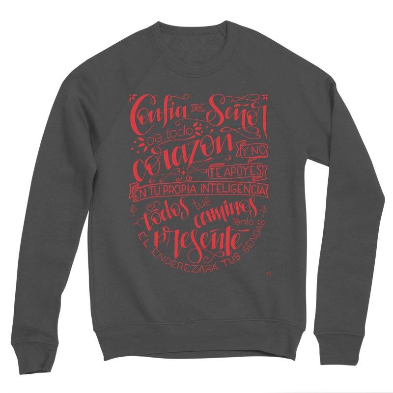 Confía en el Señor de todo corazón Women's Sponge Fleece Sweatshirt by Andrea Garrido V - Shop