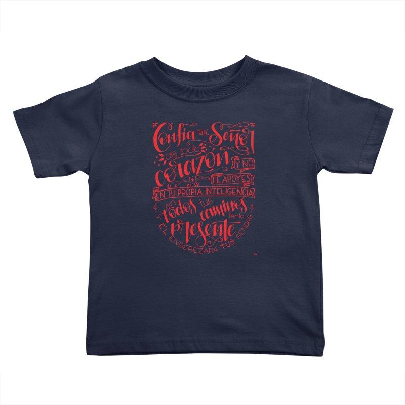 Confía en el Señor de todo corazón Kids Toddler T-Shirt by Andrea Garrido V - Shop