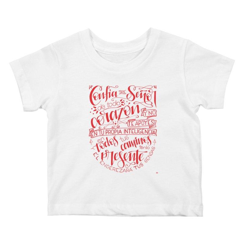 Confía en el Señor de todo corazón Kids Baby T-Shirt by Andrea Garrido V - Shop