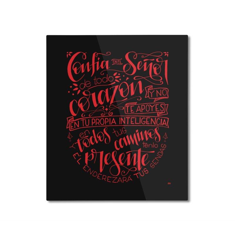 Confía en el Señor de todo corazón Home Mounted Aluminum Print by Andrea Garrido V - Shop