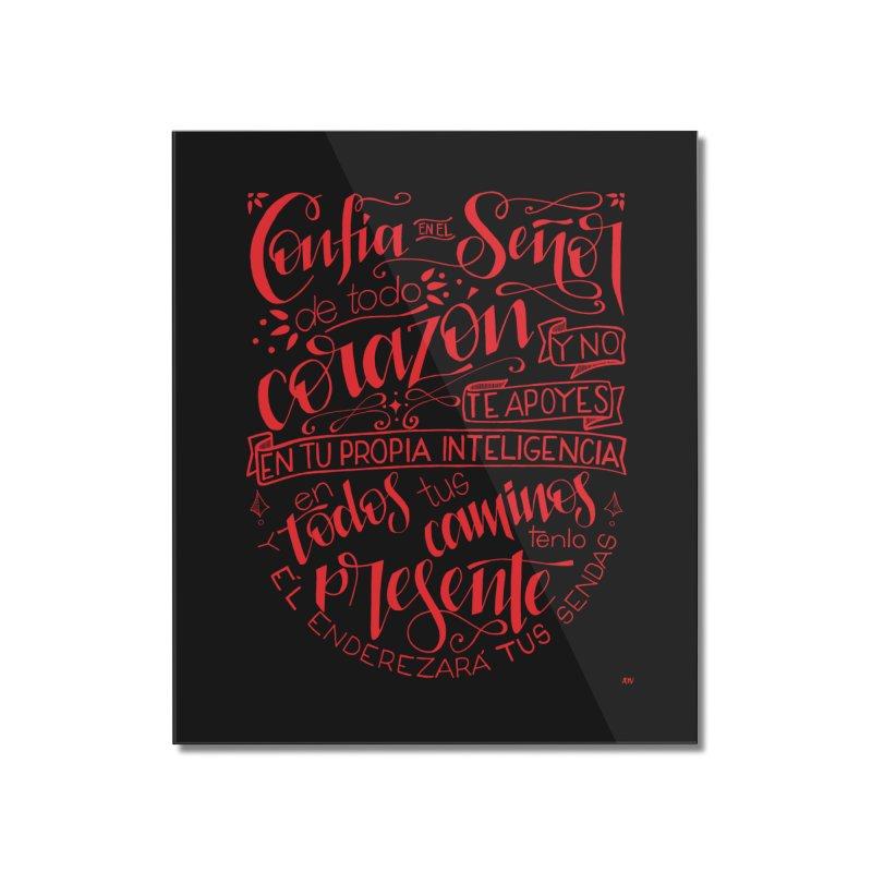 Confía en el Señor de todo corazón Home Mounted Acrylic Print by Andrea Garrido V - Shop