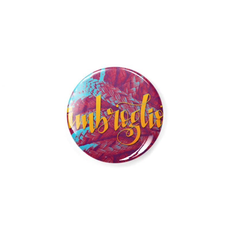 Imbroglio - beautiful words Accessories Button by Andrea Garrido V - Shop