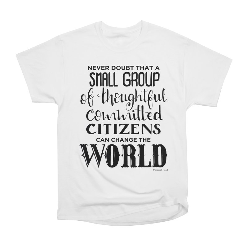 Change the world Women's Heavyweight Unisex T-Shirt by Andrea Garrido V - Shop