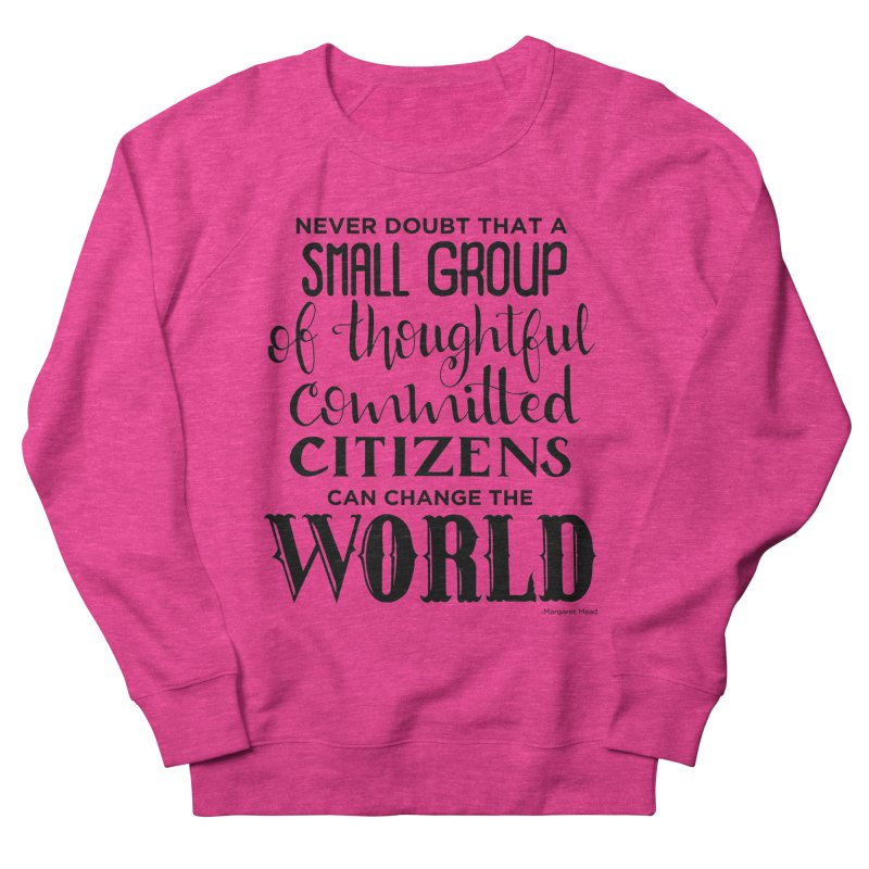 Change the world Women's French Terry Sweatshirt by Andrea Garrido V - Shop