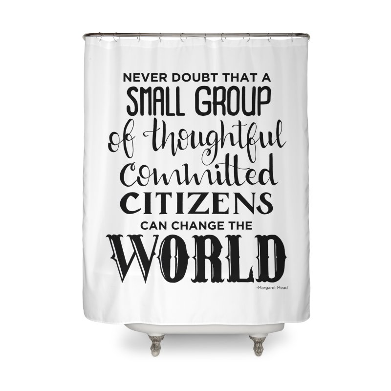 Change the world Home Shower Curtain by Andrea Garrido V - Shop