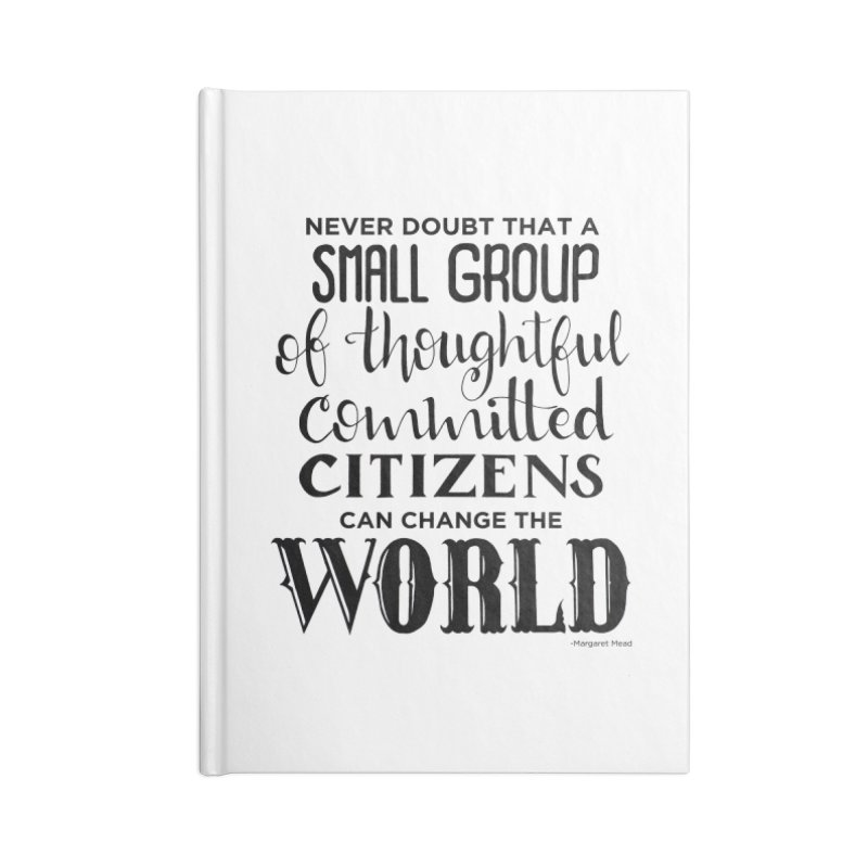 Change the world Accessories Blank Journal Notebook by Andrea Garrido V - Shop