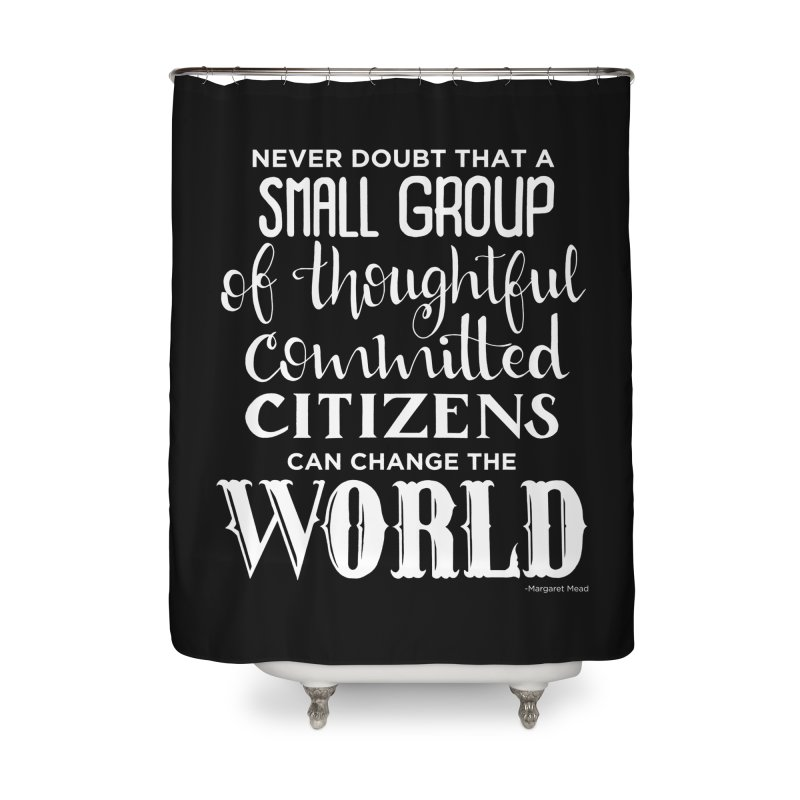 Change the world - white version Home Shower Curtain by Andrea Garrido V - Shop