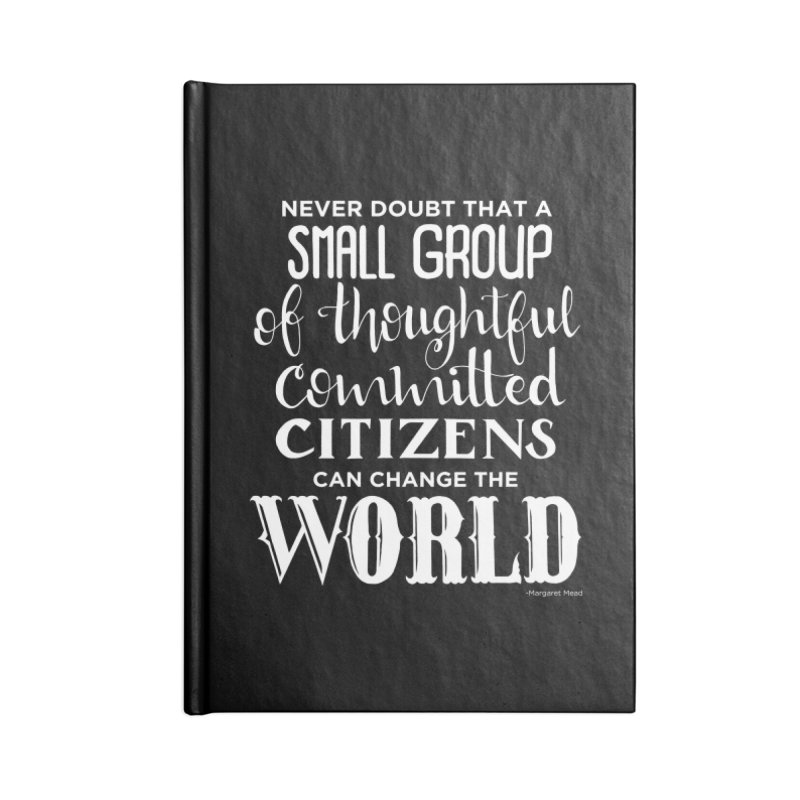 Change the world - white version Accessories Blank Journal Notebook by Andrea Garrido V - Shop