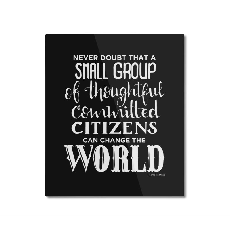 Change the world - white version Home Mounted Aluminum Print by Andrea Garrido V - Shop