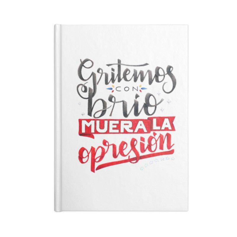Gritemos con brío muera la opresión Accessories Lined Journal Notebook by Andrea Garrido V - Shop