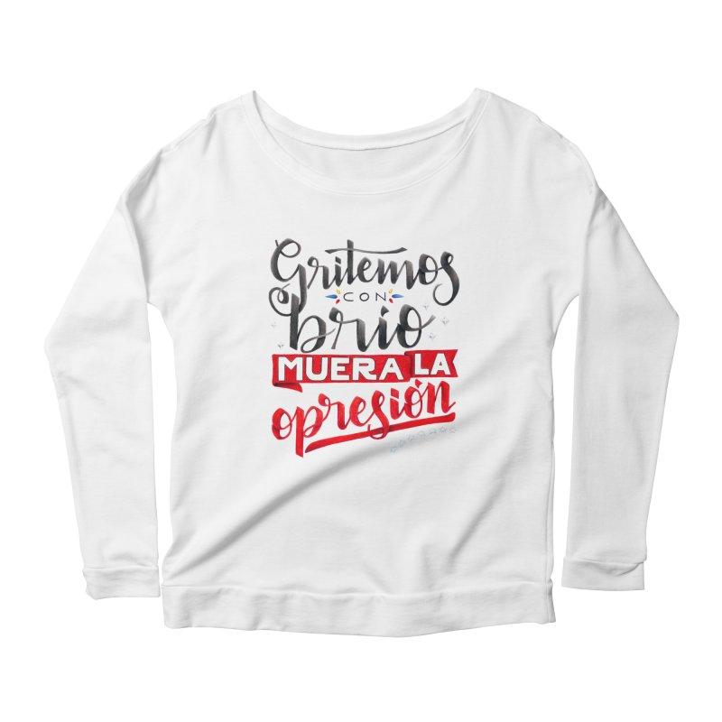 Gritemos con brío muera la opresión Women's Scoop Neck Longsleeve T-Shirt by Andrea Garrido V - Shop