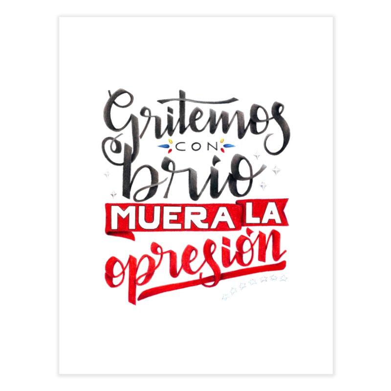 Gritemos con brío muera la opresión Home Fine Art Print by Andrea Garrido V - Shop