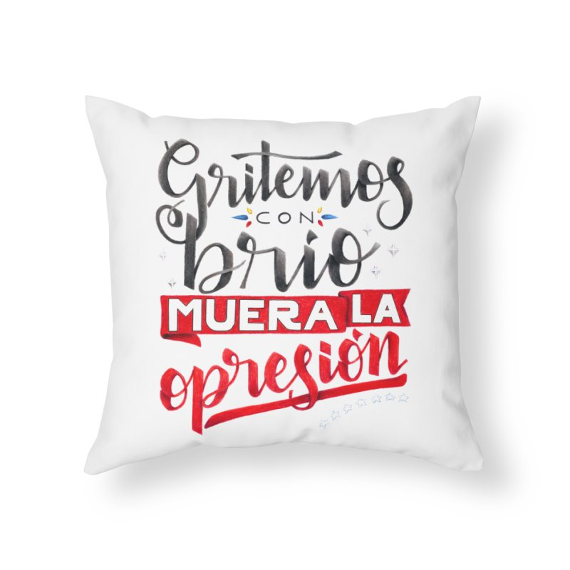Gritemos con brío muera la opresión Home Throw Pillow by Andrea Garrido V - Shop