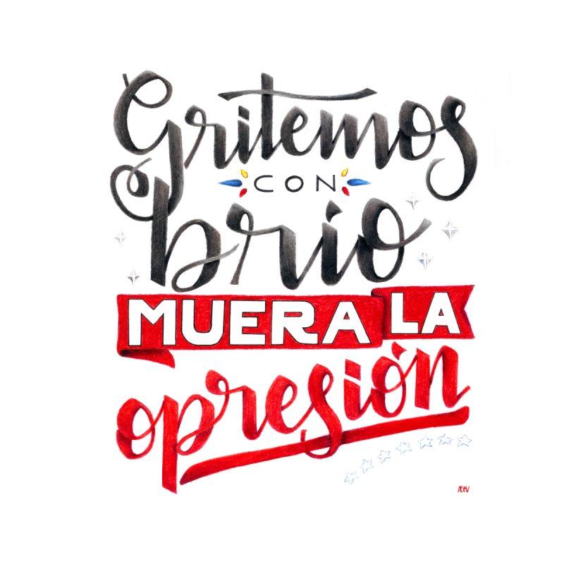 Gritemos con brío muera la opresión by Andrea Garrido V - Shop