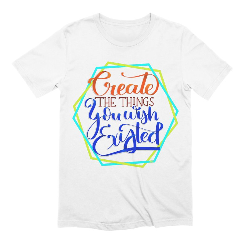 Create the things you wish existed Men's Extra Soft T-Shirt by Andrea Garrido V - Shop