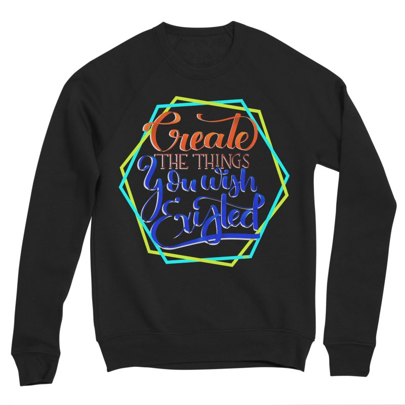 Create the things you wish existed Men's Sponge Fleece Sweatshirt by Andrea Garrido V - Shop