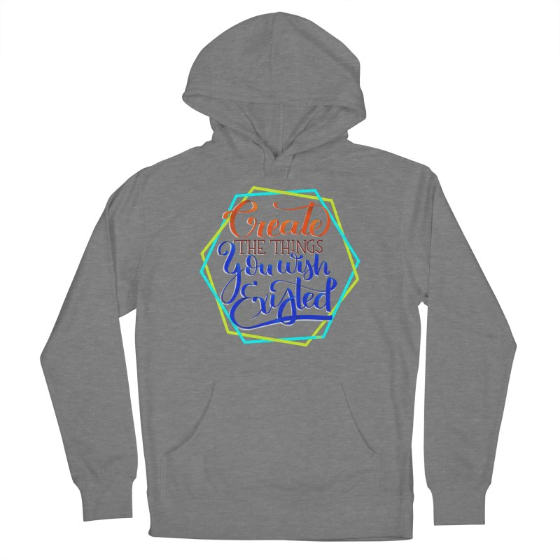 Create the things you wish existed Women's Pullover Hoody by Andrea Garrido V - Shop
