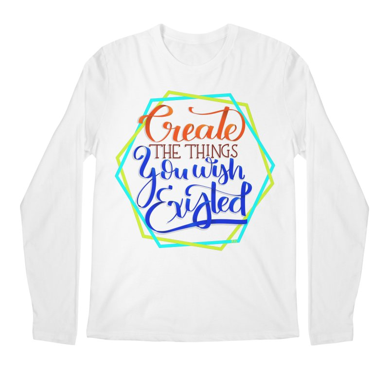 Create the things you wish existed Men's Regular Longsleeve T-Shirt by Andrea Garrido V - Shop