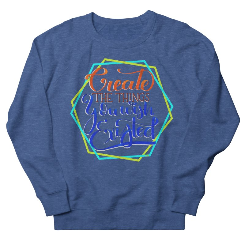 Create the things you wish existed Men's Sweatshirt by Andrea Garrido V - Shop