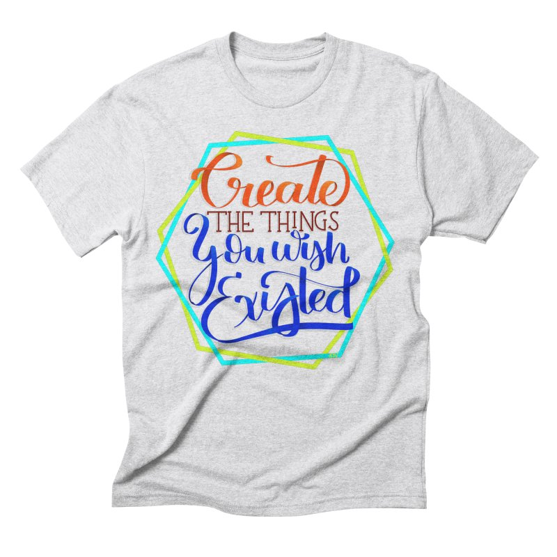 Create the things you wish existed Men's Triblend T-Shirt by Andrea Garrido V - Shop