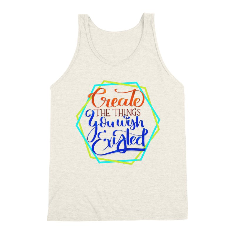Create the things you wish existed Men's Triblend Tank by Andrea Garrido V - Shop