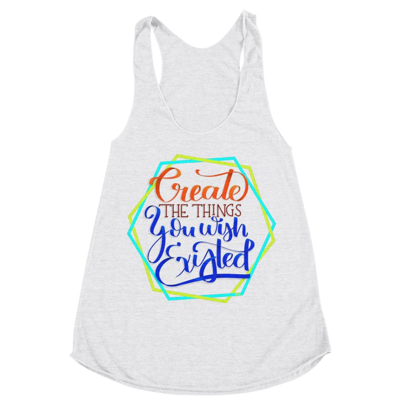 Create the things you wish existed Women's Racerback Triblend Tank by Andrea Garrido V - Shop