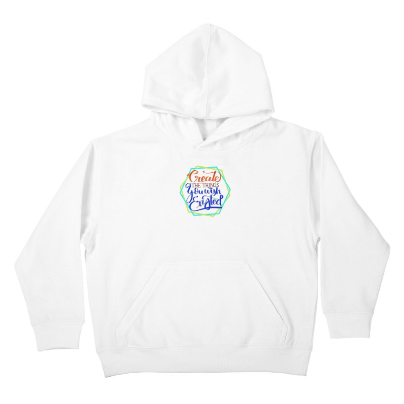 Create the things you wish existed Kids Pullover Hoody by Andrea Garrido V - Shop