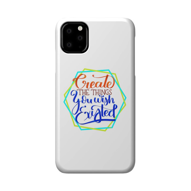 Create the things you wish existed Accessories Phone Case by Andrea Garrido V - Shop