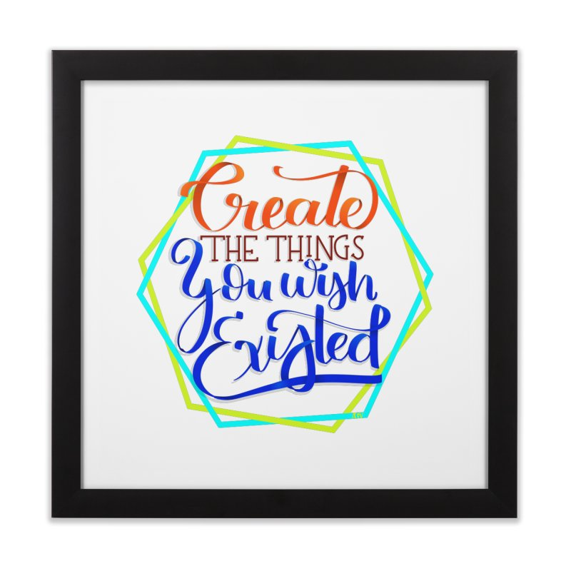 Create the things you wish existed Home Framed Fine Art Print by Andrea Garrido V - Shop