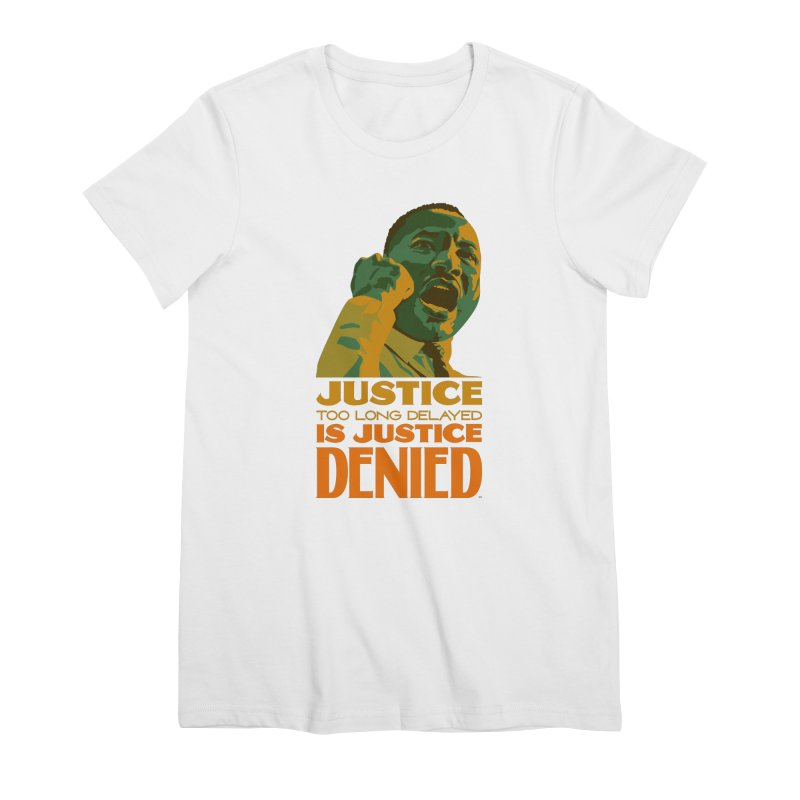 Justice delayed is justice denied Women's Premium T-Shirt by Andrea Garrido V - Shop
