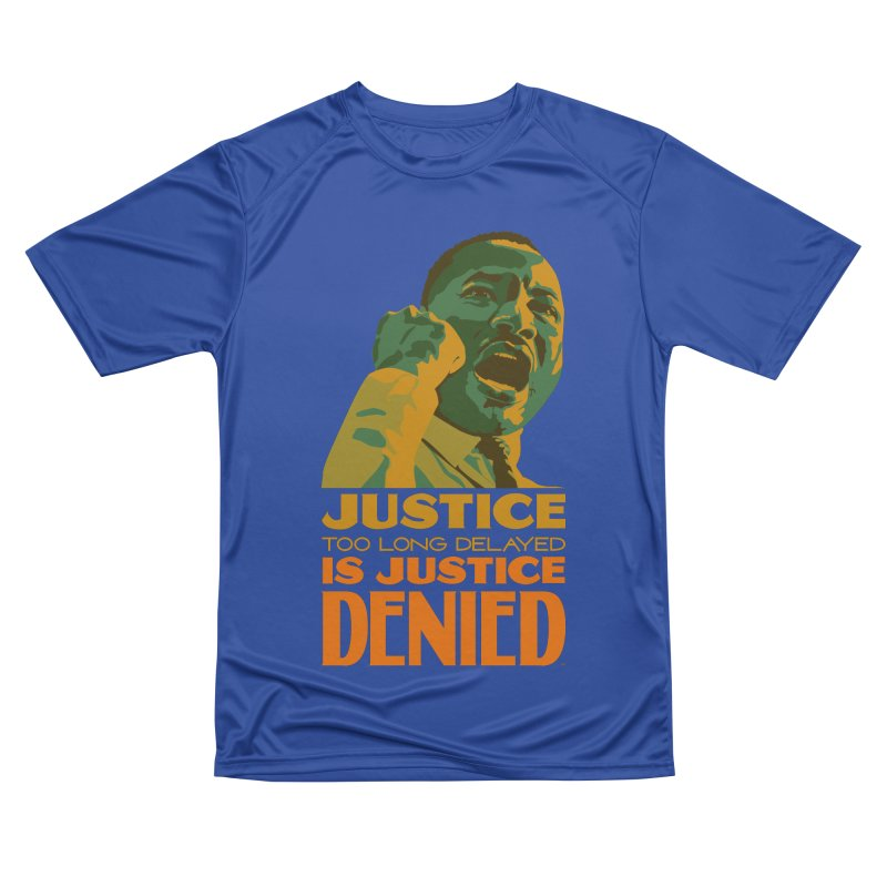 Justice delayed is justice denied Men's Performance T-Shirt by Andrea Garrido V - Shop