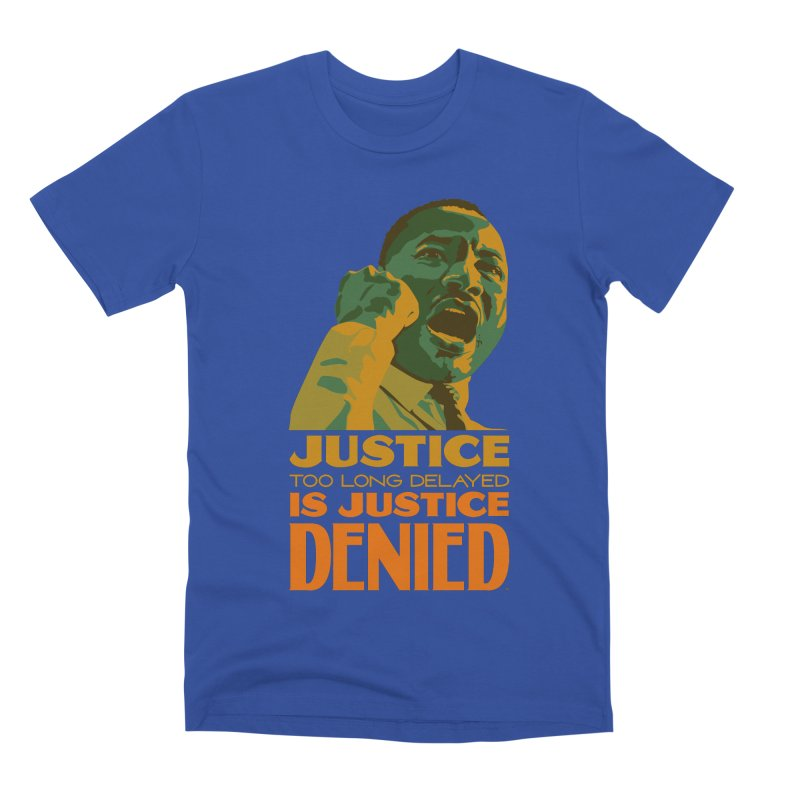 Justice delayed is justice denied Men's T-Shirt by Andrea Garrido V - Shop