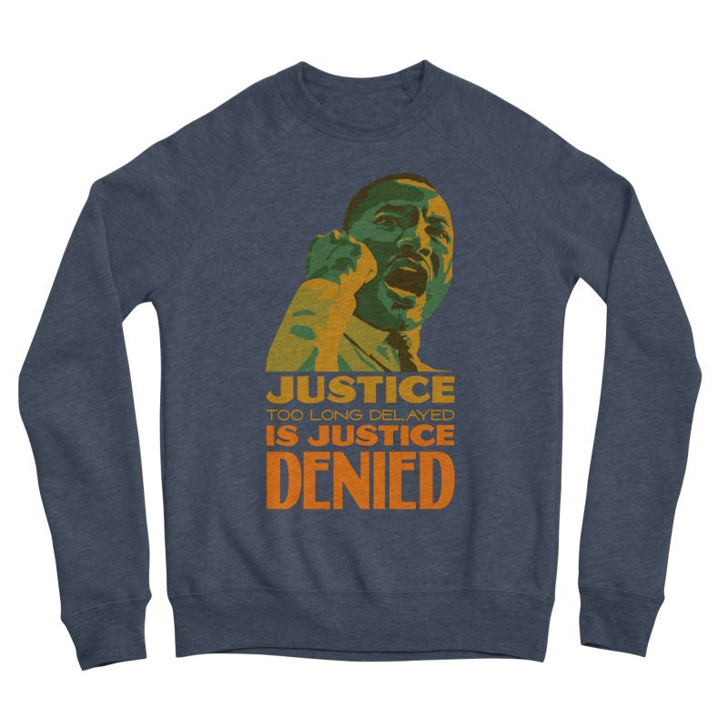 Justice delayed is justice denied Men's Sponge Fleece Sweatshirt by Andrea Garrido V - Shop