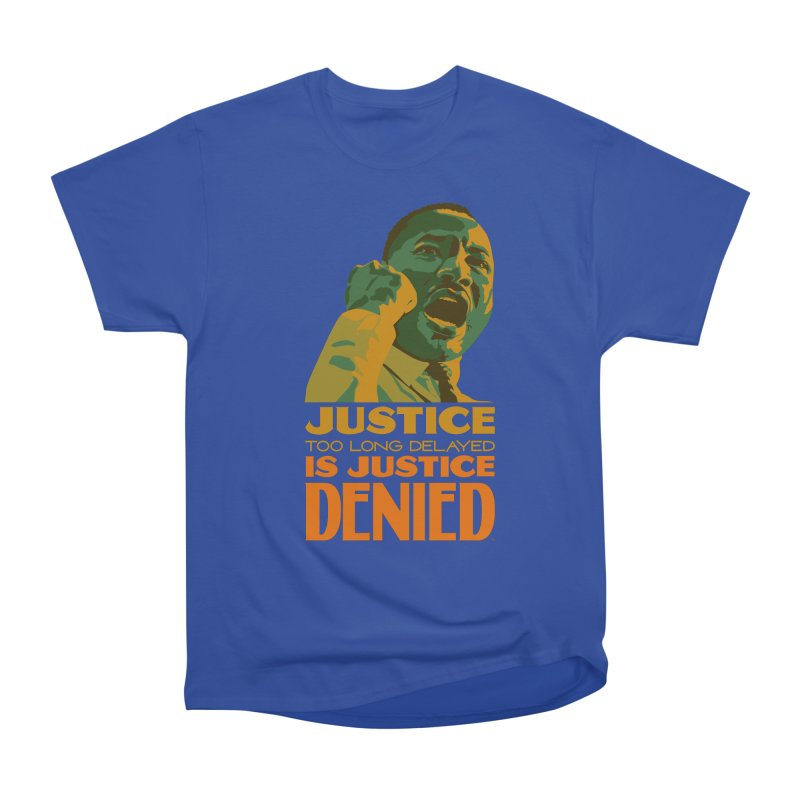 Justice delayed is justice denied Women's T-Shirt by Andrea Garrido V - Shop