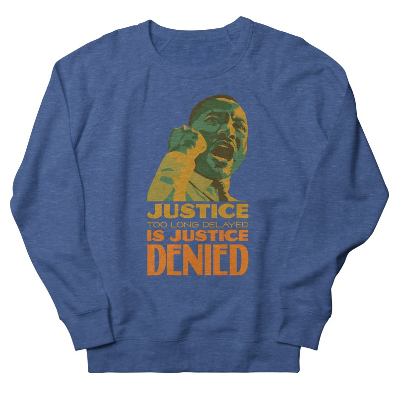 Justice delayed is justice denied Women's French Terry Sweatshirt by Andrea Garrido V - Shop