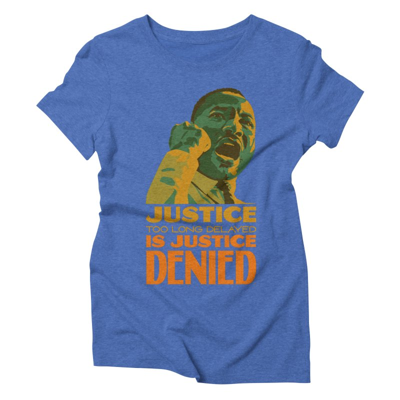 Justice delayed is justice denied Women's Triblend T-Shirt by Andrea Garrido V - Shop
