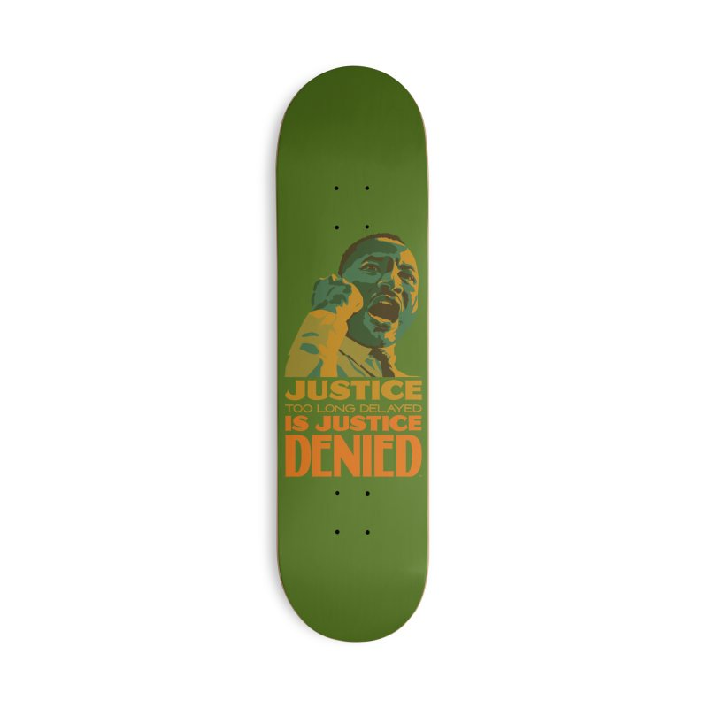 Justice delayed is justice denied Accessories Deck Only Skateboard by Andrea Garrido V - Shop