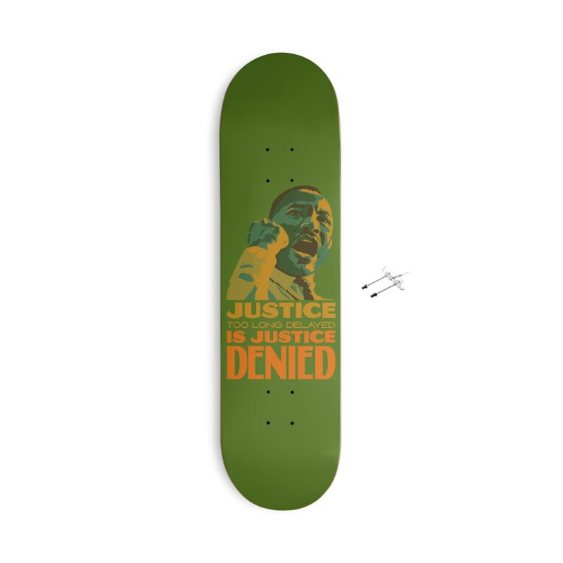 Justice delayed is justice denied Accessories Skateboard by Andrea Garrido V - Shop
