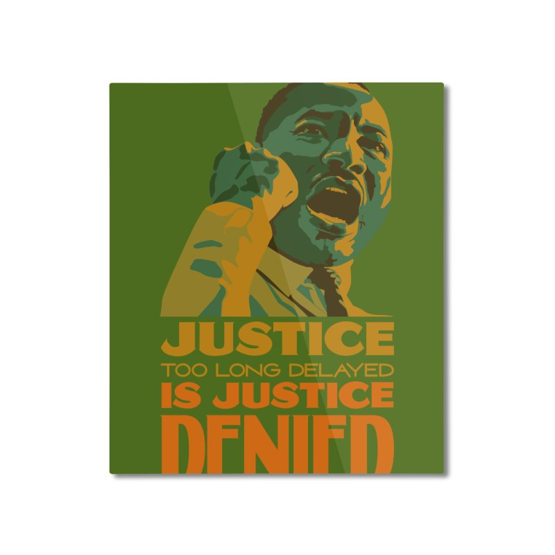 Justice delayed is justice denied Home Mounted Aluminum Print by Andrea Garrido V - Shop
