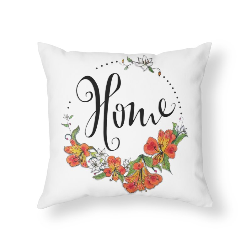 Home, where the flowers bloom Home Throw Pillow by Andrea Garrido V - Shop