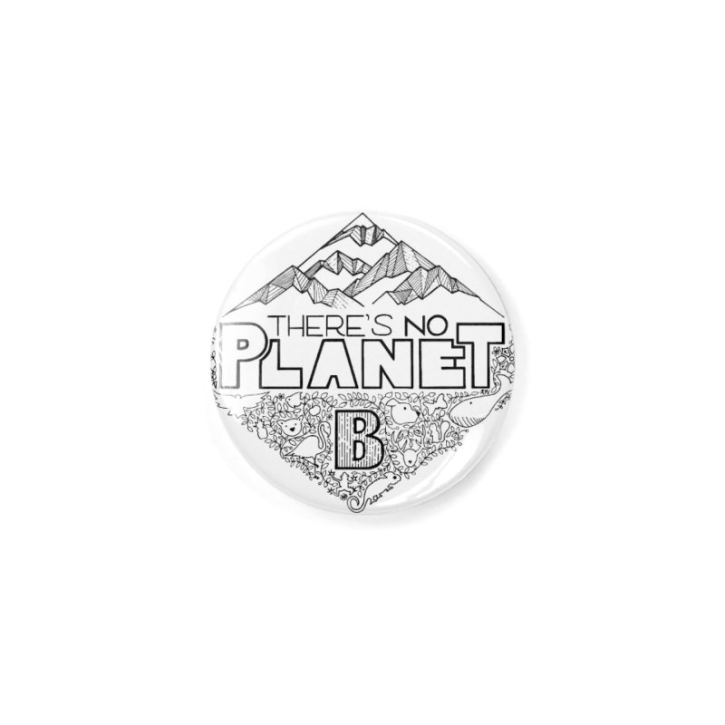 There is no planet B climate change - black version Accessories Button by Andrea Garrido V - Shop