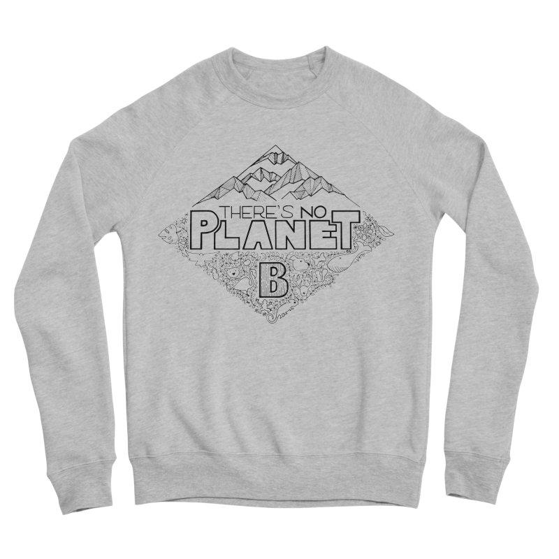 There is no planet B climate change - black version Men's Sponge Fleece Sweatshirt by Andrea Garrido V - Shop