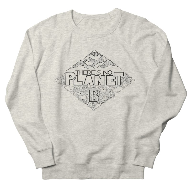 There is no planet B climate change - black version Women's French Terry Sweatshirt by Andrea Garrido V - Shop