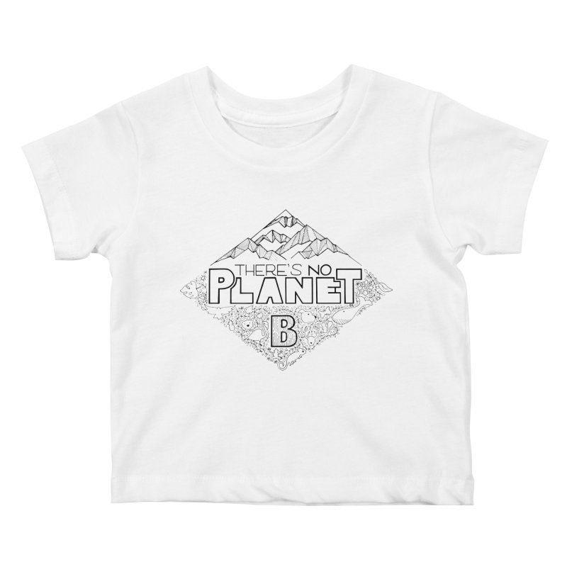 There is no planet B climate change - black version Kids Baby T-Shirt by Andrea Garrido V - Shop
