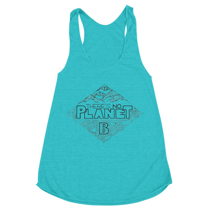 There is no planet B climate change - black version Women's Racerback Triblend Tank by Andrea Garrido V - Shop